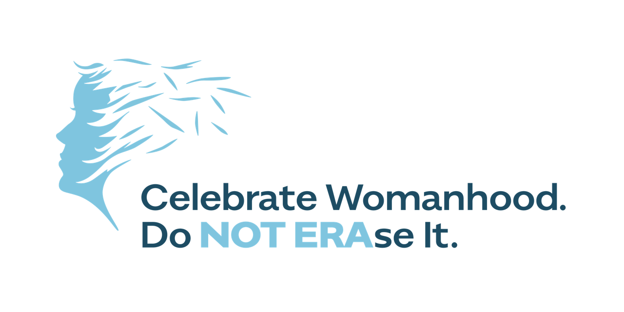 Celebrate Womanhood. Don't ERAse It.
